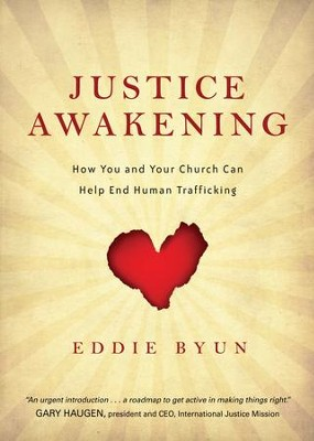 Justice Awakening: How You and Your Church Can Help End Human Trafficking - eBook  -     By: Eddie Byun