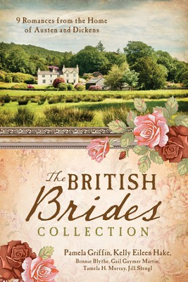 The British Brides Collection: 9 Romances from the Home of Austen and Dickens - eBook  -     By: Pamela Griffin, Kelly Eileen Hake, Bonnie Blythe