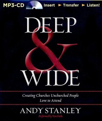 Deep & Wide Unabridged MP3-CD   -     Narrated By: Tom Parks     By: Andy Stanley