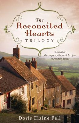 The Reconciled Hearts Trilogy: 3 Novels of Contemporary Romantic Intrigue in Beautiful Europe - eBook  -     By: Doris Fell