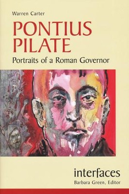 Pontius Pilate: Portraits of a Roman Govenor  -     By: Warren Carter