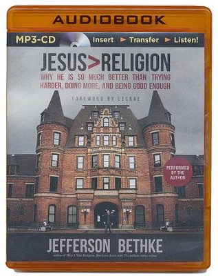 Jesus > Religion: Why He Is So Much Better Than Trying Harder, Doing More, and Being Good Enough - unabridged audiobook on MP3-CD  -     Narrated By: Jefferson Bethke     By: Jefferson Bethke