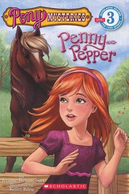 Pony Mysteries: Penny and Pepper Level 3 Scholastic Reader  -     By: Jeanne Betancourt