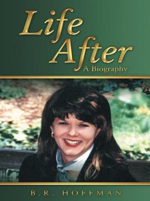 Life After: A Biography - eBook  -     By: B.R. Hoffman