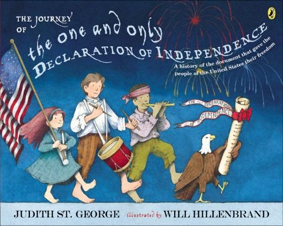 The Journey of the One and Only Declaration of Independence  -     By: Judith St. George     Illustrated By: Will Hillenbrand