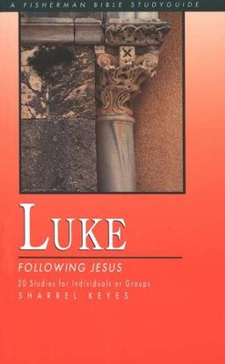 Luke: Following Jesus, Fisherman Bible Studies  -     By: Sharrel Keyes