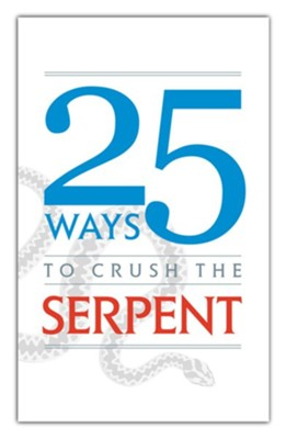 25 Ways to Crush the Serpent  -