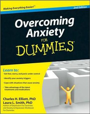 Overcoming Anxiety For Dummies  -     By: Elaine Iljon Foreman, Charles H. Elliott, Laura L. Smith