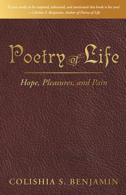 Poetry of Life: Hope, Pleasures, and Pain - eBook  -     By: Colishia S. Benjamin