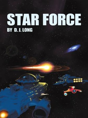 STAR FORCE - eBook  -     By: D.J. Long