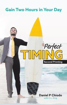 PerfectTIMING: Here's the Secret to Gaining Two Hours in Your Day... - eBook  -     By: Daniel P. Chiodo
