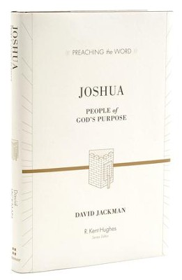 Joshua: People of God's Purpose (Preaching the Word)   -     By: David Jackman