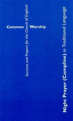 Common Worship: Night Prayer (Compline) in Traditional Language  -