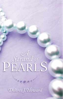 A Strand of Pearls - eBook  -     By: Delores J. Howard