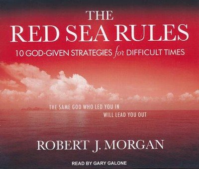 The Red Sea Rules: 10 God-Given Strategies for Difficult Times - unabridged audio book on CD  -     Narrated By: Gary Galone     By: Robert J. Morgan