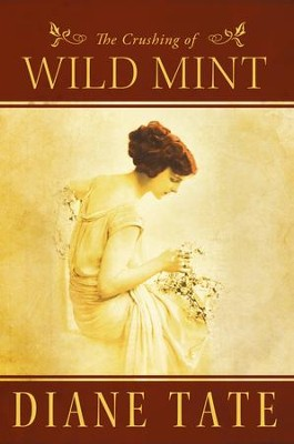 The Crushing of Wild Mint - eBook  -     By: Diane Tate