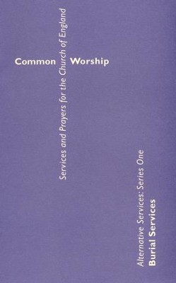 Common Worship: Alternative Services Series One: Burial Services  -