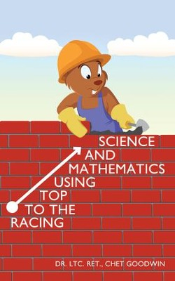 Racing to the Top Using Mathematics and Science - eBook  -     By: Dr. Chet Goodwin