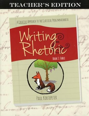 Writing & Rhetoric Book 1: Fable Teacher's Edition  -