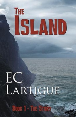 The Island: the Story Book 1 - eBook  -     By: EC Lartigue