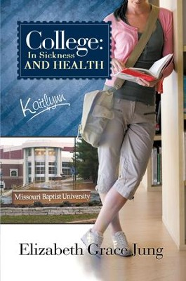 College: In Sickness and Health: Kaitlynn - eBook  -     By: Elizabeth Jung