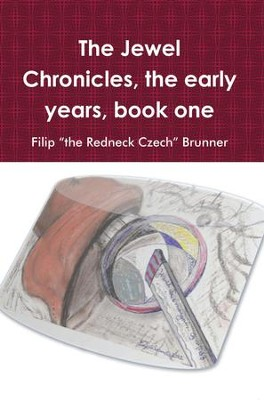 The Jewel Chronicles: The Early Years Book One - eBook  -     By: Filip Brunner