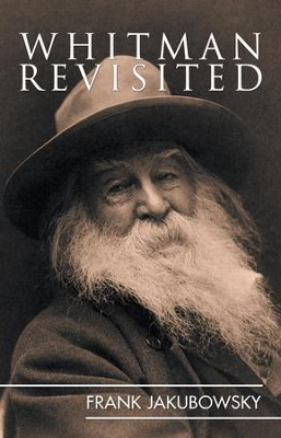 Whitman Revisited - eBook  -     By: Frank Jakubowsky