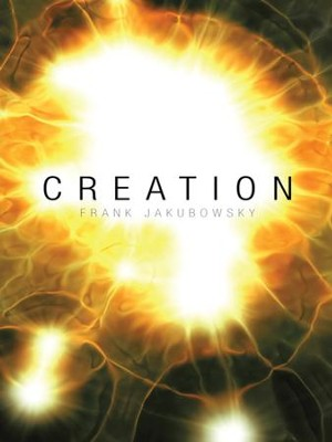 Creation - eBook  -     By: Frank Jakubowsky