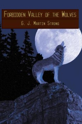 Forbidden Valley of the Wolves - eBook  -     By: G.J. Martin Strong