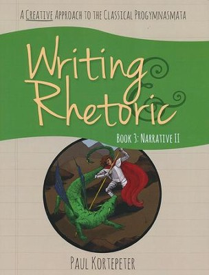Writing & Rhetoric Book 3: Narrative II Student Edition   -     By: Paul Kortepeter