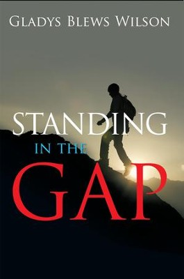 Standing in the Gap - eBook  -     By: Gladys Blews Wilson