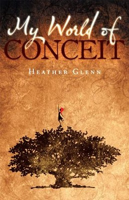 My World of Conceit - eBook  -     By: Heather Glenn