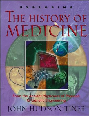 Exploring the History of Medicine   -     By: John Hudson Tiner