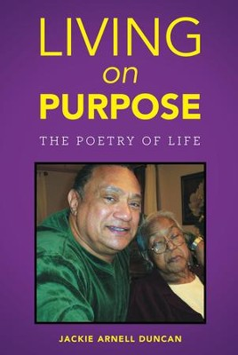 Living on Purpose: The Poetry of Life - eBook  -     By: Jackie Arnell Duncan