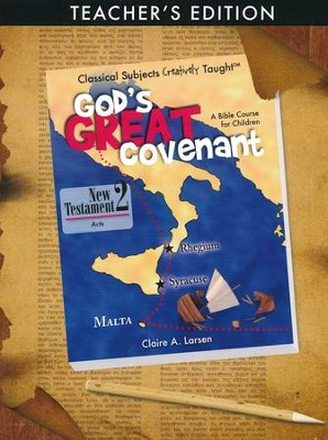 God's Great Covenant: New Testament Book 2 Teacher   -     By: Claire Larsen