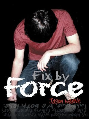 Fix by Force - eBook  -     By: Jason Warne