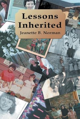 Lessons Inherited - eBook  -     By: Jeanette B. Norman