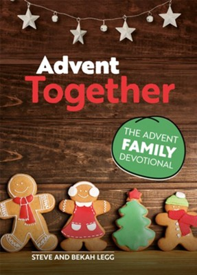 Advent Together: The Advent Family Devotional  -     By: Steve Legg