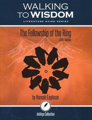 Walking to Wisdom Literature Guide: Tolkein - The Fellowship of the Ring Student Edition  -     By: Hannah Eagleson