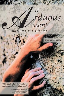 An Arduous Ascent: The Climb of a Lifetime - eBook  -     By: Joann M. Wills