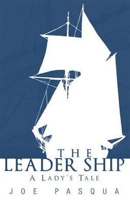 The Leader Ship: A Lady's Tale - eBook  -     By: Joe Pasqua