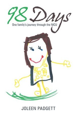98 Days: One family's journey through the NICU - eBook  -     By: Joleen Padgett
