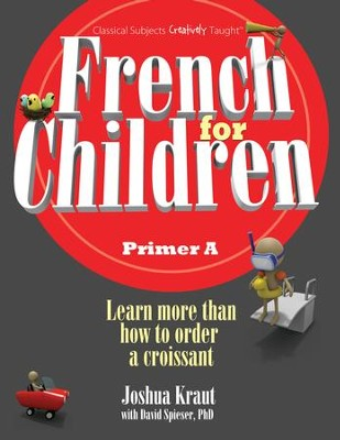 French for Children Primer A, Student Edition   -     By: Joshua Kraut, David Speiser Ph.D.