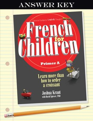 French for Children Primer A Key   -     By: Joshua Kraut, David Spieser Ph.D.