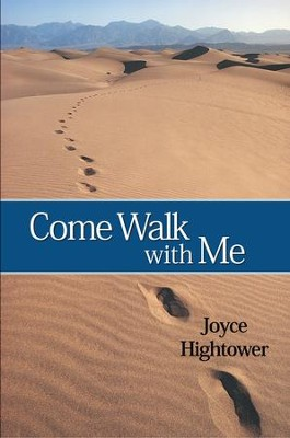 Come Walk with Me - eBook  -     By: Joyce Hightower