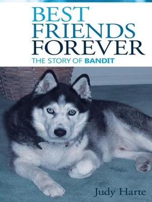 Best Friends Forever: The Story of Bandit - eBook  -     By: Judy Harte