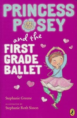 Princess Posey and the Valentine's Day Ballet  -     By: Stephanie Greene     Illustrated By: Stephanie Roth Sisson