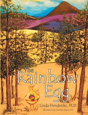 The Rainbow Egg - eBook  -     By: Linda K. Hendricks M.D.