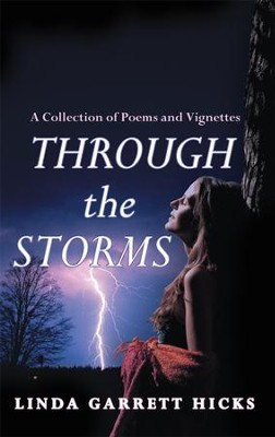 Through the Storms: A Collection of Poems and Vignettes - eBook  -     By: Linda Garrett Hicks