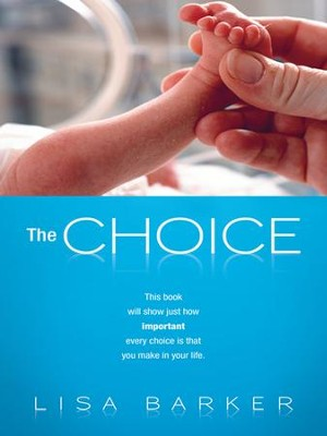 The Choice - eBook  -     By: Lisa Barker